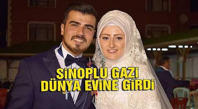 Sinoplu Gazi dünya evine girdi