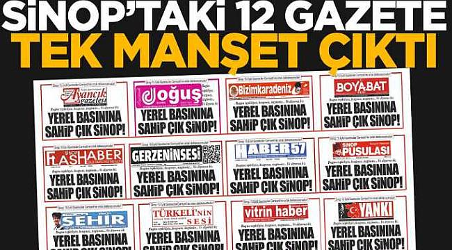 Sinop'ta 12 gazete tek manşet!