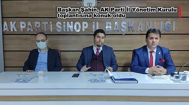 Başkan Şahin, AK Parti İl Yönetim Kurulu toplantısına konuk oldu