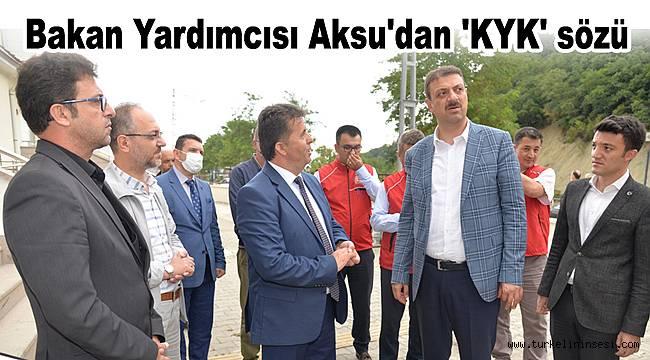 Bakan Yardımcısı Aksu'dan 'KYK' sözü