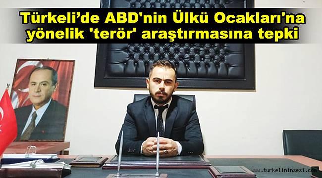 Türkeli'de ABD'nin Ülkü Ocakları'na yönelik 'terör' araştırmasına tepki
